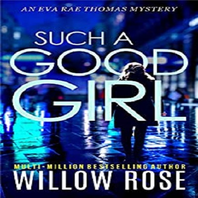 SUCH A GOOD GIRL by Willow Rose PDF Download