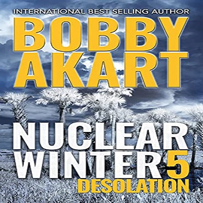 Nuclear Winter Desolation by Bobby Akart PDF Download