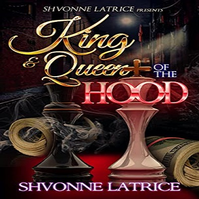King & Queen of the Hood 2 by Shvonne Latrice PDF Download