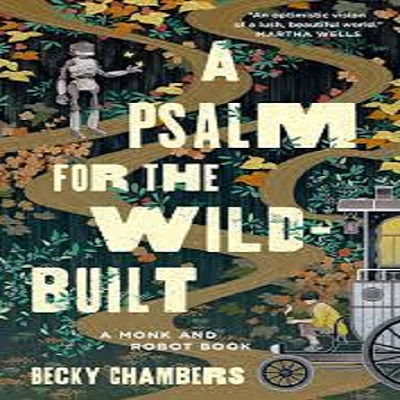 A Psalm for the Wild-Built by Becky Chambers PDF Download