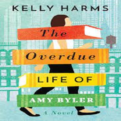 The Overdue Life of Amy Byler by Kelly Harms PDF Download