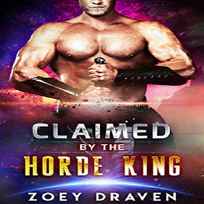 Claimed by the Horde King by Zoey Draven PDF Download