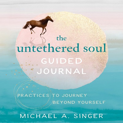 The Untethered Soul Guided Journal by Michael A. Singer PDF Download