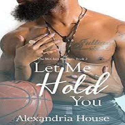 Let Me Hold You by Alexandria House PDF Download