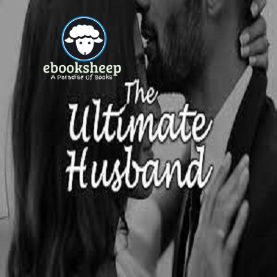 The Ultimate Husband (Chapters: 2951-2979) by Skykissing Wolf PDF Free Download