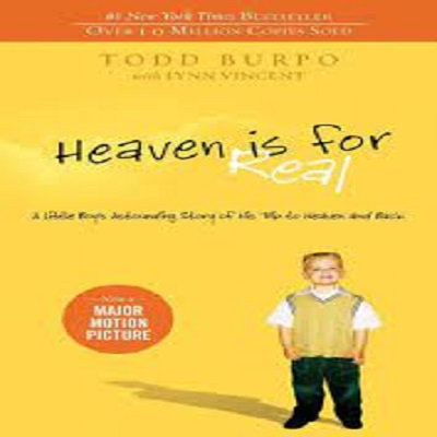 Heaven is for Real: A Little Boy's Astounding Story of His Trip to Heaven and Back by Todd Burpo PDF Download