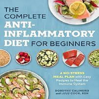 The Complete Anti-Inflammatory Diet for Beginners by Dorothy Calimeris PDF Download