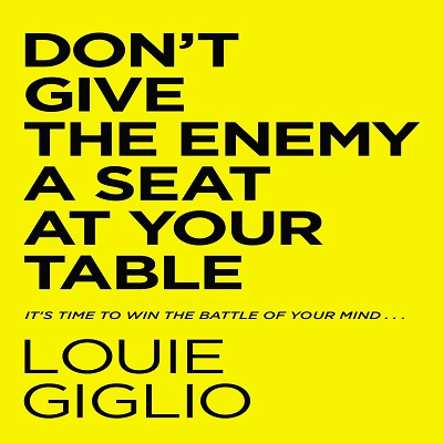 Don't Give the Enemy a Seat at Your Table by Louie Giglio PDF Free Download
