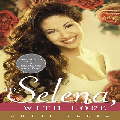 To Selena, with Love by Chris Perez PDF Download