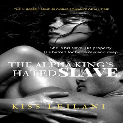 The Alpha King's Hated Slave by Kiss Leilani PDF Free Download
